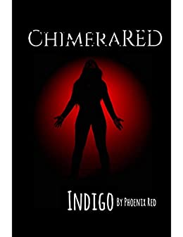 Chimera Red: Indigo by [Phoenix RED]