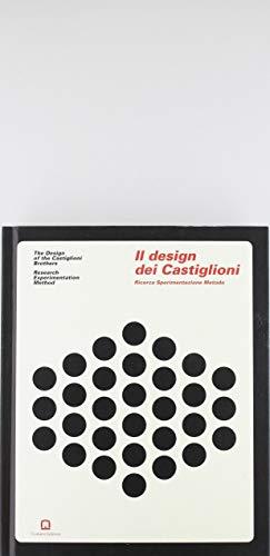 Il design dei Castiglioni. Ricerca sperimentazione metodo