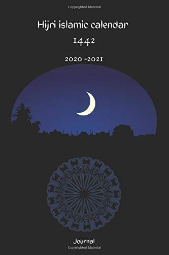 hijri islamic calendar 1442 / journal  2020 -2021: islamic celebrations dates , diary , journal , planner , eids days . Perfect gift for new year يومية هجرية و ميلادية
