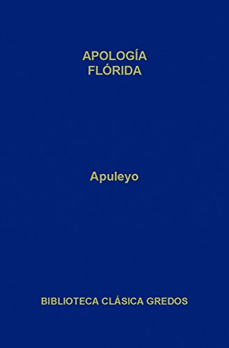 Apología. Flórida. (Biblioteca Clásica Gredos nº 32)
