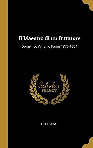 Il Maestro Di Un Dittatore: Domenico Antonio Farini 1777-1834