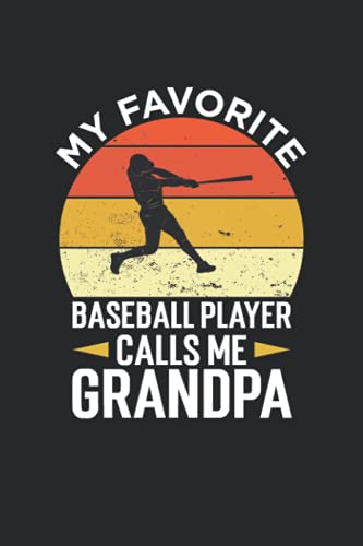 Compare Textbook Prices for My Favorite Baseball Player Calls Me Grandpa Notebook: Perfect gift for dad, papa grandpa uncle mom grandma aunt, who loves hockey, notebook sports ... Journal, turning Birthday Card Alternative  ISBN 9798537223511 by Lamine, Mohamed