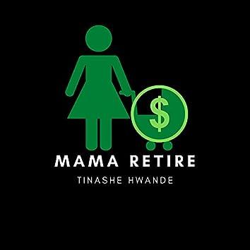 Mama Retire