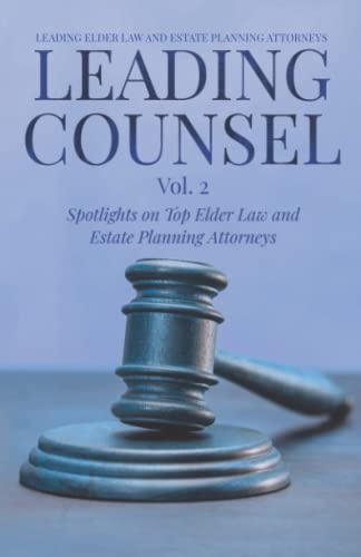 Compare Textbook Prices for LEADING COUNSEL: Spotlights on Top Elder Law and Estate Planning Attorneys Vol. 2  ISBN 9781954757103 by Imperial, Mark,Tizzano, Richard,Pauken, Meg,Keating, Stephanie,Hoyt, Peggy,Pecori, Robert,Foulk, Kimberly,Wilson, Ryan