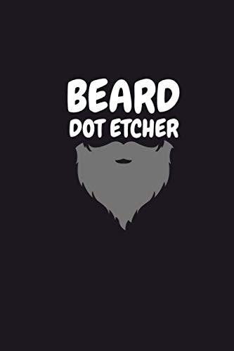 Beard Dot Etcher.: Dot Etcher lined notebook journal.