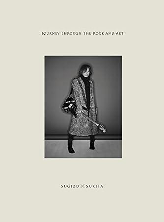 JOURNEY THROUGH THE ROCK AND ART SUGIZO×SUKITA