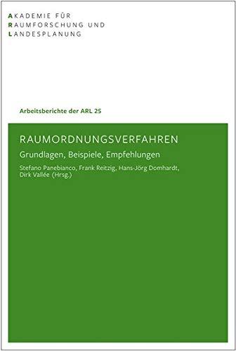 Raumordnungsverfahren: Grundlagen, Beispiel, Empfehlungen: Grundlagen, Beispiele, Empfehlungen (Arbeitsberichte der ARL)