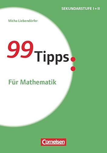 99 Tipps - Praxis-Ratgeber Schule für die Sekundarstufe I und II: Für Mathematik - Buch
