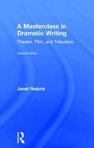 A Masterclass in Dramatic Writing: Theater, Film, and Television