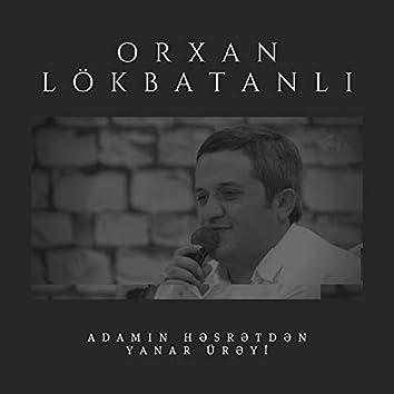 Adamın həsrətdən yanar ürəyi (Live)