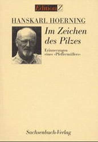 Im Zeichen des Pilzes: Erinnerungen eines Pfeffermüllers (Edition Z)