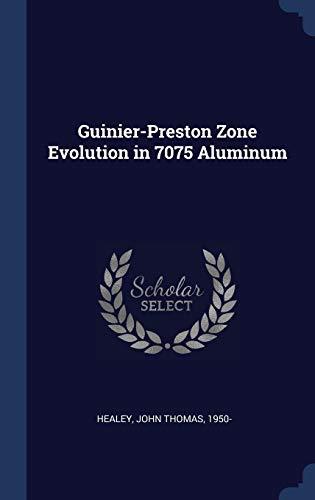 GUINIER-PRESTON ZONE EVOLUTION