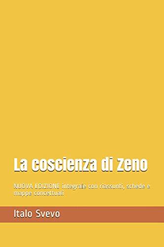 La coscienza di Zeno: NUOVA EDIZIONE integrale con riassunti, schede e mappe concettuali