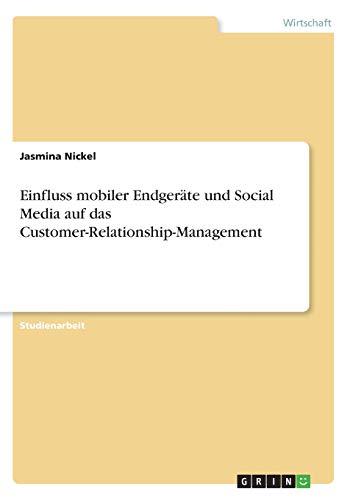 Einfluss mobiler Endgeräte und Social Media auf das Customer-Relationship-Management