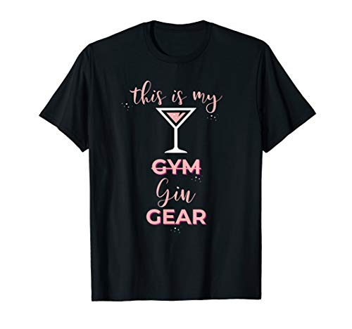 Gin Lover Gift This is My Gin Gear Not Gym Gear T-Shirt