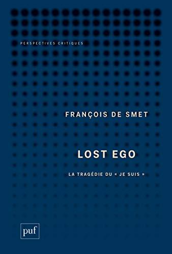 Lost ego : La tragédie du