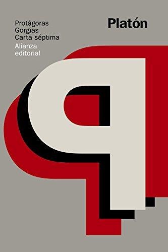 Protágoras / Gorgias / Carta séptima (El libro de bolsillo - Clásicos de Grecia y Roma)
