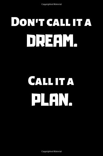 Don't Call It A DREAM Call It A PLAN: Travel Planning Notebook Journal Memory Book Adventure Notes For Travelers