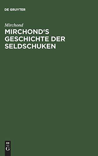Mirchond's Geschichte der Seldschuken: Mit einer Geschlechtstafel und einem Sachregister