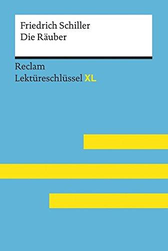 Die Räuber von Friedrich Schiller: Lektüreschlüssel mit Inhaltsangabe, Interpretation,...