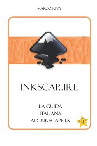 Inkscap...ire: La guida italiana ad Inkscape 1.x - aggiornamento 1.1