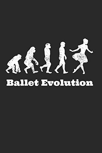 Ballet Evolution: Wide Ruled Notebook Created For Dancers and Ballet Teachers