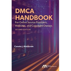 Compare Textbook Prices for DMCA Handbook for Online Service Providers, Websites, and Copyright Owners, Second Edition  ISBN 9781641050524 by Connie J Mableson