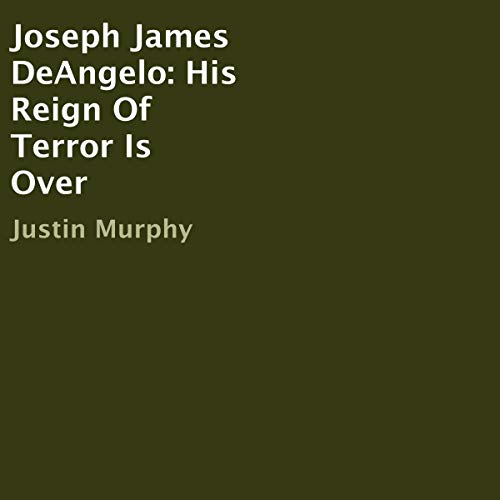 Joseph James DeAngelo: His Reign of Terror Is Over Titelbild