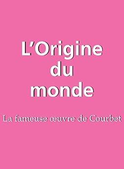 L'Origine du monde (PARKSTONE) (French Edition) by [Jp. A. Calosse, Hans-Jürgen Döpp]