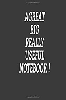 AGREAT BIG REALLY USEFUL NOTEBOOK: LINED NOTEBOOK / JOURNAL