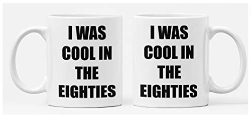I was cool in the 80's mug