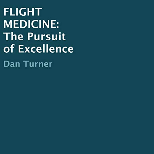 Flight Medicine: The Pursuit of Excellence audiobook cover art