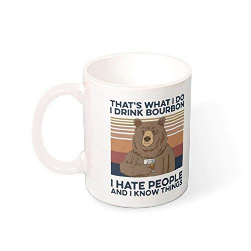 AZdesign20 Bear That's What I Do I Drink Bourbon I Hate People and I Know Things Coffee Mug Funny Design Porcelain Drink Mug Cup Gift for Birthday Festival White 11oz