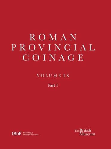Roman Provincial Coinage IX: From Trajan Decius to Uranius Antoninus (AD 249-254)