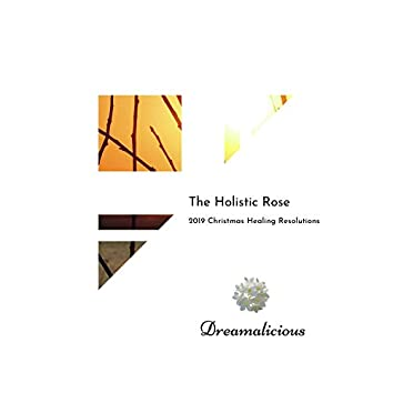 The Holistic Rose - 2019 Christmas Healing Resolutions