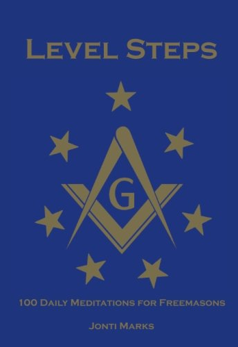 Level Steps: 100 Daily Meditations for Freemasons