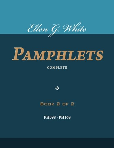 Download Ellen G. White Pamphlets, Book 2 of 2: Complete 1501013785