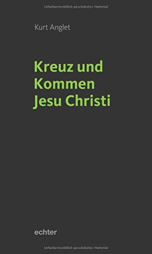 Kreuz und Kommen Jesu Christi