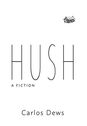Hush: A Fiction