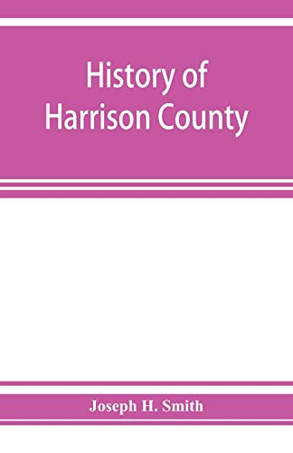 History of Harrison County, Iowa, including a condensed history of the state, the early settlement of the county; together with sketches of its pionee