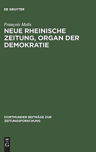 Neue Rheinische Zeitung, Organ der Demokratie: Edition unbekannter Nummern, Flugblätter, Druckvarianten und Separatdrucke (Dortmunder Beiträge zur Zeitungsforschung, Band 57)