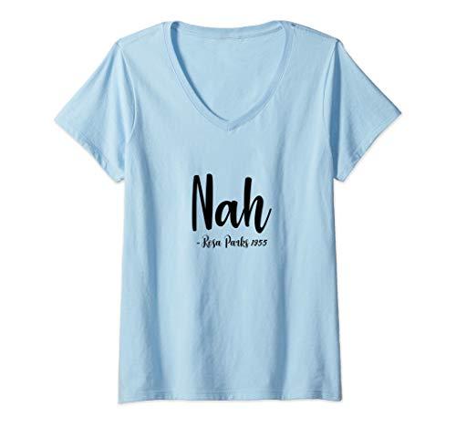 Womens Rosa Park Nah black Racism Quote Black Memory V-Neck T-Shirt