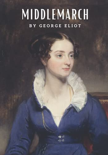Middlemarch: The 1871 English Literature Classic