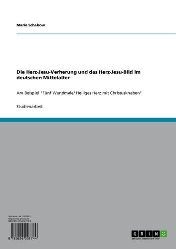 Die Herz-Jesu-Verehrung und das Herz-Jesu-Bild im deutschen Mittelalter: Am Beispiel