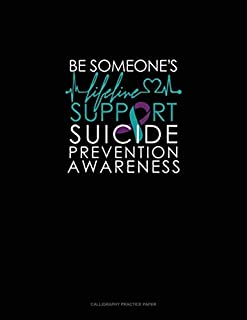 Be Someone Lifeline - Support Suicide Prevention Awareness: Calligraphy Practice Paper