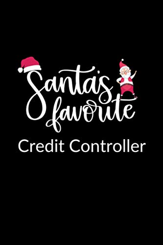 Santa's Favorite Credit Controller: Funny Christmas Journal Notebook | Office Gag Gift For Credit Controllers