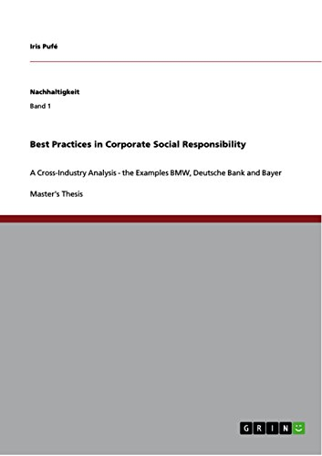 Best Practices in Corporate Social Responsibility: A Cross-Industry Analysis - the Examples  BMW, Deutsche Bank and Bayer (Csr Best Practices Examples)