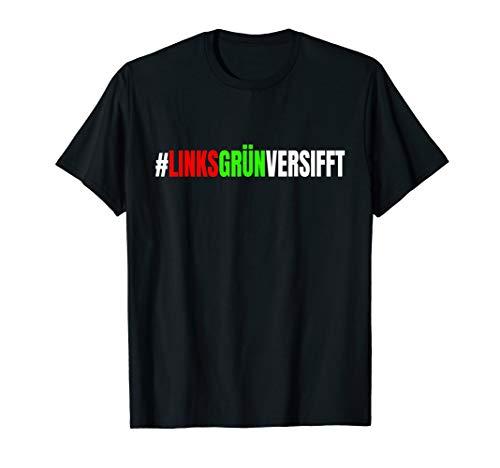 Links Grün versifft ironisches Anti Rassismus & Nazis Demo T-Shirt