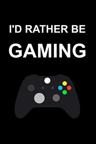 I'd Rather Be Gaming: Funny, Novelty Birthday, Secret Santa Gifts For Women, Men - Stocking Stuffers For Friends, Coworkers   Blank Lined Notebook / Journal