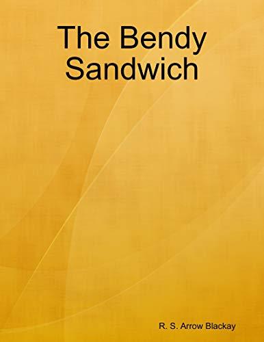 The Bendy Sandwich (English Edition)